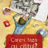 """Autori contemporani scriu special pentru copii, în """"Care-i faza cu cititul?"""""""