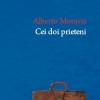 """""""Cei doi prieteni"""" de Alberto Moravia"""