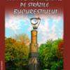 """""""Întâmplări imaginare pe străzile Bucureştiului"""" de Constantin Abăluţă"""