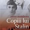 """Copiii lui Stalin"" de Owen Matthews"