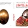 """Premieră mondială: """"DRACULINARIA. Reţete culinare din timpul lui Dracula"""" de Gabriela Socaciu, o culegere de reţete culinare care reface viaţa gastronomică a secolului XV"""