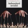 """""""Ambasadorul invizibil"""" de Nichita Danilov, lansat la Cluj"""