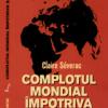"""Carte şoc: """"Complotul mondial împotriva sănătăţii"""" de Claire Severac"""