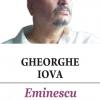 """Conferinţele MNLR: """"Eminescu par lui-même"""" de Gheorghe Iova"""