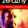 "Roman SF multipremiat: ""Nemuritorul"" de Roger Zelazny"