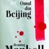 """""""Omul din Beijing"""" de Henning Mankel"""