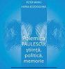 """""""Polemica Paulescu: ştiinţă, politică, memorie"""" de Peter Manu şi Horia Bozdoghină"""