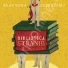 """Biblioteca stranie"" de Ruxandra Cesereanu"