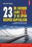"""""""23 de lucruri care nu ţi se spun despre capitalism"""" de Ha-Joon Chang"""