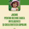 """""""Jocuri pentru dezvoltarea inteligenţei şi creativităţii copiilor"""" de C. J. Simister"""
