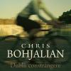 """Thrillerul """"Dublă constrângere"""" de Chris Bohjalian, la Editura Leda"""