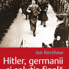 """""""Hitler, germanii şi soluţia finală"""" de Ian Kershaw"""