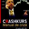 """""""CRASHKURS. Manual de criză"""" de Dirk Muller, tradus pentru prima dată în România"""