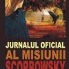 """""""Jurnalul oficial al misiunii Scorbowsky"""" de Leonida Neamţu, un maestru al genului poliţist"""
