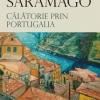 """""""Călătorie prin Portugalia"""" de Jose Saramago"""