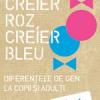 """""""Creier Roz, Creier Bleu. Diferenţele de gen la copii şi adulţi"""" de Lise Eliot"""