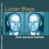 """""""Lucian Blaga – Zece ipostaze teatrale"""" de Constantin Cubleşan"""