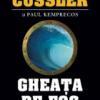 """""""Gheaţa de foc"""" de Clive Cussler şi Paul Kemprecos"""