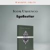 """""""EgoBesTiaR"""" de Igor Ursenco, lansat la MNLR"""