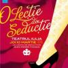 """Spectacolul """"Lecţia de seducţie"""", în viziunea lui Jean-Pierre Fouque"""