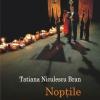 """""""Nopţile Patriarhului"""" de Tatiana Niculescu Bran"""