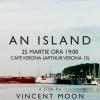 """50 de minute inedite de proiecţie: """"An Island"""" de Vincent Moon, la Café Verona"""
