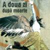 """""""A doua zi după moarte"""" de Dan Stanca"""