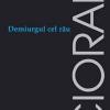 """""""Demiurgul cel rău"""" de Emil Cioran"""