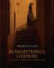 """""""Romantismul german"""" de Ricarda Huch"""