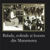 """""""Balade, colinde şi bocete din Maramureş"""" de Ion Bârlea"""