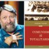 """""""Comunism şi totalitarism"""" de Stephane Courtois, unul dintre cei mai importanţi istorici contemporani ai comunismului"""