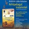 """Arhipelagul insomniei"" de António Lobo Antunes, lansat la Humanitas Kretzulescu"