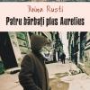 """""""Patru bărbaţi plus Aurelius"""" de Doina Ruşti"""