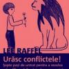 """Volumul """"Urăsc conflictele"""" de Lee Raffel, dezbătut de Daniela Fugaru Kammrath şi de Mirela Horumba, la MŢR"""