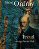 """""""Freud. Amurgul unui idol"""" de Michel Onfray"""