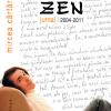 """""""Zen. Jurnal 2004-2011"""" de Mircea Cărtărescu"""