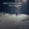 """""""Fluviile Saharei"""" de Ardian-Christian Kyçyku"""