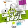 """""""Cum ne locuim oraşul"""", dezbatere la o nouă ediţie Clubul Dilema veche"""