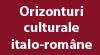 """Orizonturi culturale italo-române: """"Italieni şi români între realitate şi percepţie"""""""
