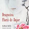 """Dragostea Florii-de-Bujor"" de Lisa See"