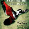 "Simona Maria Vladu expune ""Oscillation"", la Tea House"