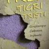 """Trei tigri triști"" de Guillermo Cabrera Infante, lansat la Institutul Cervantes"