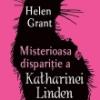 """Misterioasa dispariţie a Katharinei Linden"" de Helen Grant"
