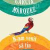 "Eveniment editorial: ""N-am venit să ţin un discurs"" de Gabriel García Márquez"