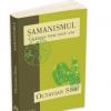 """""""Şamanismul. Călătorie între două lumi"""" de Octavian Simu"""