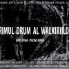 """""""Primul drum al walkiriilor"""", la Galeriile Municipale de Artă Târgu Jiu"""