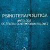 """""""Psihoterapolitica. Antologie de teatru contemporan francez"""", la Editura Art"""