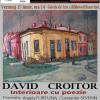 "Vernisaj David Croitor – ""Interioare cu poezie"""