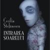 """""""Intrarea Soarelui"""" de Cecilia Ştefănescu va fi tradus în limba engleză"""