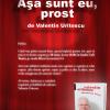 """""""Aşa sunt eu, prost"""" de Valentin Uritescu."""